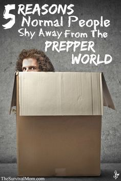 5 Reasons Why Normal People Shy Away From the Prepper World www.TheSurvivalMom.com