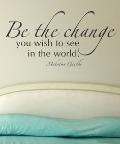 take a look at this u0027be the changeu0027 wall quotes decal on zulily today