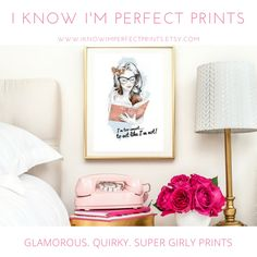 Beautiful, Fun & Feminine Art Designs from IKnowImPerfect Prints. D.I.Y Decor Made Easy... 1) Purchase one of my Super Girly, Fun and Quirky Prints from my gorgeous little Etsy Print Shop. 2) Frame it and hang it in any room you wish to add a spritz of glamour and glitz to your home. 3) Sit back and let all your friends and family admire your stunning taste in art whenever they visit your home. Visit: www.iknowimperfectprints.etsy.com