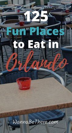 Do you know how many fun places to eat in Orlando Florida there are? This post will show you 125 different ones. Restaurants for adults, kid restaurants and a whole lot more. Click through to see all the different types. #orlando #florida #eating #wannabethere #restaurant #food