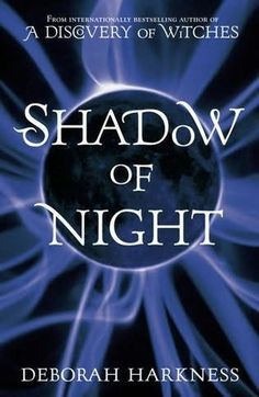Shadow of Night      (All Souls Trilogy, book 2)    by    Deborah Harkness