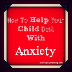 Helping A Child Cope With Anxiety - Almost Sexy Mommy