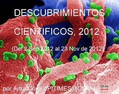 Descubrimientos científicos del 2 de septiembre al 23 de noviembre de 2012. Por Artur Coral /IPITIMES.COM®. Entrar > http://pinterest.com/arturcoral/descubrimientos-cientificos-2012/