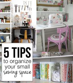 5 tips to organize your small sewing space! - a treasure trove of tips!! Many tips and pictures on this site