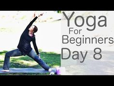 Yoga For Beginners 30 Day Challenge Day 8 with Lesley Fightmaster - YouTube