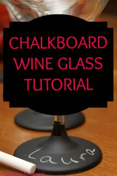 Turn Wine Glasses into a Chalkboard! Got to try it!