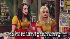 Chips Ahoy ~ 2 Broke Girls Quotes