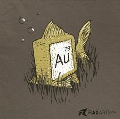 Gold fish-lol- chemistry geeks meet biology geeks... Gold fish would love this has a shirt                                                                                                                                                     More
