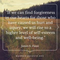 """""""Forgiveness comes more readily when… we have faith in God and trust in His word. Only as we rid ourselves of hatred and bitterness can the Lord put comfort into our hearts."""" From President Faust's http://pinterest.com/pin/24066179228988427 April 2007 http://facebook.com/223271487682878 message http://lds.org/general-conference/2007/04/the-healing-power-of-forgiveness"""
