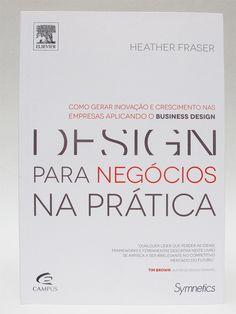 Design Para Negócios Na Prática [Heather Fraser] - Capa