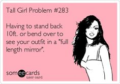 The Top 5 Struggles Of A Tall Betch - Betches Love This