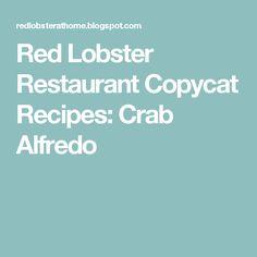 Red Lobster Restaurant Copycat Recipes: Crab Alfredo