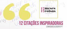 #12meses12coisas: 12 citações que me inspiram  Freebies (Wallpapers)