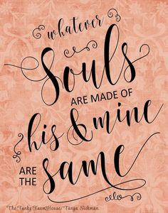 SVG, DXF & PNG - Whatever Souls are made of .. His and Mine are the Same by MyFunkyFarmHouse on Etsy