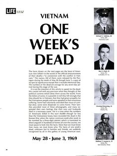 Life Magazine, June 1969 issue pictured photos of the 242 soldiers who died in one week in the Vietnam War. The visual stunned America to face the loss of such vibrant, young men pictured on page after page.