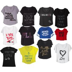 Pretty Little Liars shirts. Omg I want them all!!!