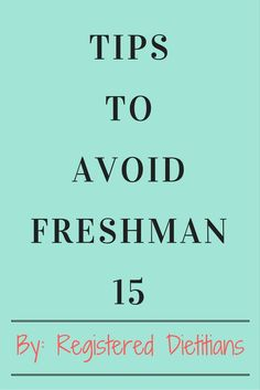 "Registered Dietitians share tips, resources, and recipe ideas to avoid the infamous ""Freshman 15"""