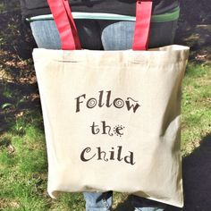 """Follow the child.""  Maria Montessori  Montessori Quote Tote Follow the Child by MOMtessoriLife on Etsy - great teacher gift idea!"