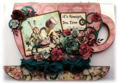 Alice in wonderland teacup home decor piece. Spellbinders spiral flowers. The Mad Hatters tea party.