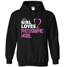 This girl loves her PHOTOGRAPHIC MODEL T-Shirts, Hoodies. Check Price Now ==►…