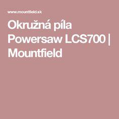 Okružná píla Powersaw LCS700 | Mountfield