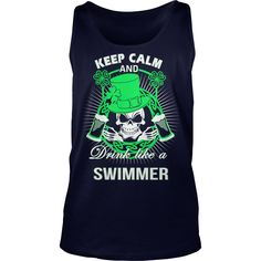 Keep Calm And Drink Like A SWIMMER Irish T-shirt  #gift #ideas #Popular #Everything #Videos #Shop #Animals #pets #Architecture #Art #Cars #motorcycles #Celebrities #DIY #crafts #Design #Education #Entertainment #Food #drink #Gardening #Geek #Hair #beauty #Health #fitness #History #Holidays #events #Home decor #Humor #Illustrations #posters #Kids #parenting #Men #Outdoors #Photography #Products #Quotes #Science #nature #Sports #Tattoos #Technology #Travel #Weddings #Women