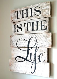 """This is the Life"" wood sign"