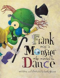 Frank Was a Monster Who Wanted to Dance by Keith Graves. Came out in 1999 and remains one of THE most popular dancing picture books I know. Halloween Books For Kids, Halloween Pictures, Halloween Stories, Halloween Scene, Halloween Crafts, Dance Books, Music Books, Monster Book Of Monsters, Monster Mash