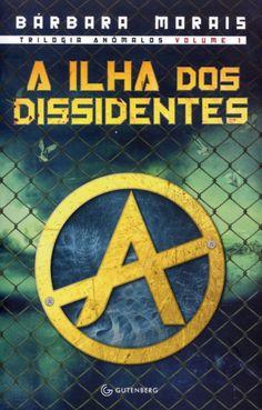 A Ilha Dos Dissidentes - Série Anômalos - Vol. 1