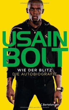 Medienhaus: Usain Bolt -  Wie der Blitz: Die Autobiografie