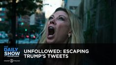 Unfollowed: Escaping Trump's Tweets: The Daily Show