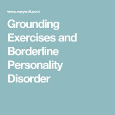 Grounding Exercises and Borderline Personality Disorder