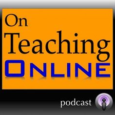 On Teaching Online: monthly podcasts