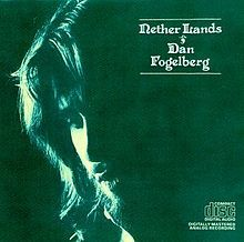 Google Image Result for http://upload.wikimedia.org/wikipedia/en/thumb/a/a2/Dan_Fogelberg_-_Nether_Lands.jpg/220px-Dan_Fogelberg_-_Nether_Lands.jpg