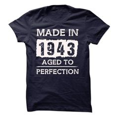 MADE IN 1943 - AGED TO PERFECTION!!! - #gifts for girl friends #monogrammed gift. OBTAIN LOWEST PRICE => https://www.sunfrog.com/LifeStyle/MADE-IN-1943--AGED-TO-PERFECTION-18058698-Guys.html?id=60505