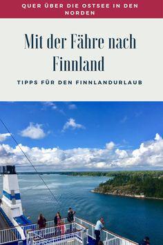 Tipps für die Anreise nach Finnland: Mit Finnlines Fähre von Lübeck nach Helsinki fahren, eine Art Mini-Kreuzfahrt und Alternative zum Fliegen und Starten in den Urlaub