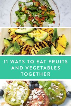 11 Ways to Eat Fruits and Vegetables Together. An easy and delicious way to meet your daily requirements.