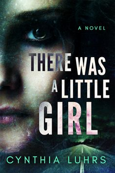 There Was A Little Girl by Cynthia Luhrs. Psychological Thriller . $0.99 http://www.ebooksoda.com/ebook-deals/there-was-a-little-girl-by-cynthia-luhrs