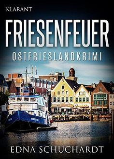 FRIESENFEUER. Ostfrieslandkrimi von Edna Schuchardt http://www.amazon.de/dp/B013TFT1FM/ref=cm_sw_r_pi_dp_HZBjxb035HK18