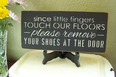 Since Little Fingers Touch Our Floors Please Remove Your Shoes At The Door, Hand Stenciled Painted Wood Sign