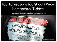 """Top 10 Reasons to Wear Homeschool T-shirts ~ """"because it freaks people out"""". Learning To Relax, Kids Learning, Bored Housewives, Charity Fund, Texas Law, Bad Songs, Smarty Pants, Classroom Fun, Baseball Mom"""