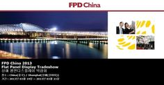 FPD China 2013 Flat Panel Display Tradeshow 상해 평면디스플레이 박람회