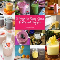 12 Ways to Slurp Your Fruits and Veggies #SundaySupper. Recipes from your friends at www.sundaysuppermovement.com
