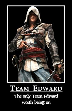 Team Edward... Kenway. The only Team Edward worth being on...by ElvenWhiteMage.deviantart.com on @deviantART