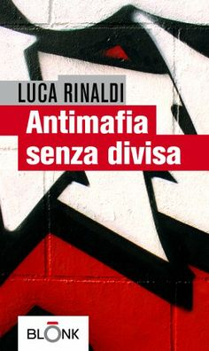 """Antimafia senza divisa"" http://www.blonk.it/book/antimafia-senza-divisa/"