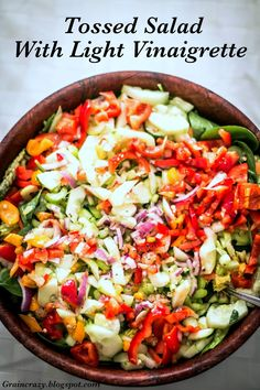 Grain Crazy: Tossed Salad with Light Vinaigrette. Love this salad. Great way to…