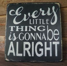 "primitive country decor, Inspirational sign "" Every little things is gonna be Alright"" wall decor .wall hanging, wood sign"