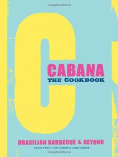 The Cabana Cookbook: Amazon.de: David Ponte, Lizzy Barber, Jamie Barber: Fremdsprachige Bücher