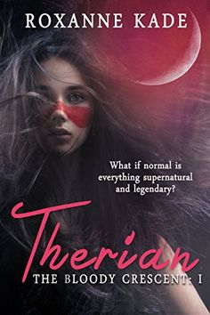 Therian (The Bloody Crescent I) - http://www.justkindlebooks.com/therian-bloody-crescent/