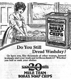 HOUSEHOLD: Whether you boil or soap use the chips from the 20 Mule Team, 1918 Homemade All Purpose Cleaner, All Purpose Cleaners, Vintage Advertisements, Vintage Ads, Vintage Signs, 1920s Ads, 1930s, Bleach Alternative, Vintage Laundry